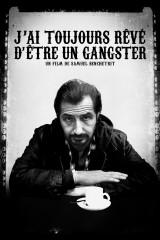 Es vienmēr esmu gribējis būt gangsteris plakāts